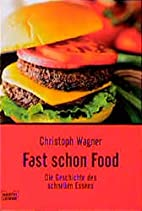 Fast schon Food by Christoph Wagner