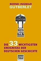 Die 33 wichtigsten Ereignisse der deutschen…