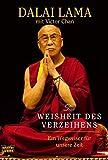 Dalai Lama: Die Weisheit des Verzeihens