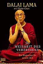 Die Weisheit des Verzeihens by Victor Chan