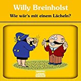 Breinholst, Willy: Wie wär's mit einem Lächeln?
