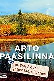 Paasilinna, Arto: Im Wald der gehenkten Füchse