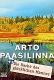 Paasilinna, Arto: Die Rache des glücklichen Mannes