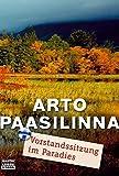 Paasilinna, Arto: Vorstandssitzung im Paradies