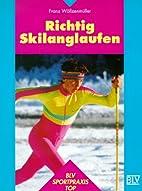 Richtig Skilanglaufen by Franz…
