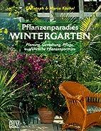 Pflanzenparadies Wintergarten: Planung,…