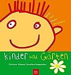 Kinder und Gärten: Spielen, Toben, Staunen…
