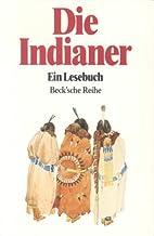 Die Indianer : ein Lesebuch. by Werner Arens