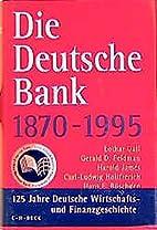 Die Deutsche Bank, 1870-1995 by Lothar Gall