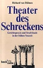 Theater des Schreckens. Gerichtspraxis und…