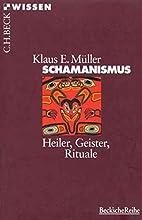 Schamanismus. Heiler, Geister, Rituale. by…
