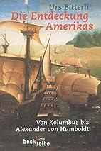 Die Entdeckung Amerikas. Von Kolumbus bis…