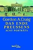 Gordon A. Craig: Das Ende Preußens. Beck Reihe,  Band 1424