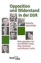 Opposition und Widerstand in der DDR.…