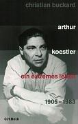 Arthur Koestler: Ein extremes Leben 1905 -…