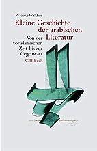 Kleine Geschichte der arabischen Literatur…