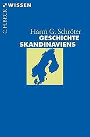 Geschichte Skandinaviens by Harm G.…