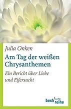 Am Tag der weißen Chrysanthemen: Ein…