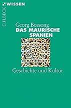Das Maurische Spanien by Georg Bossong