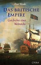 Das britische Empire: Geschichte eines…
