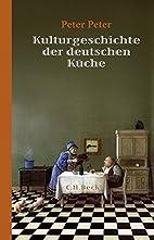 Kulturgeschichte der deutschen Küche by…