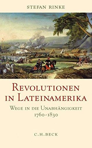 revolutionen-in-lateinamerika-wege-in-die-unabhangigkeit-1760-1830
