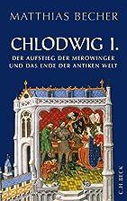 Chlodwig I: Der Aufstieg der Merowinger in…