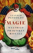 Magie: Weltbild, Praktiken, Rituale by…