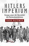 Mark Mazower: Hitlers Imperium