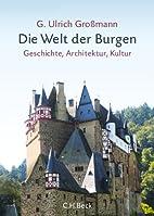 Die Welt der Burgen: Geschichte,…
