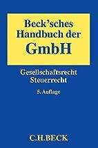Beck'sches Handbuch der GmbH:…