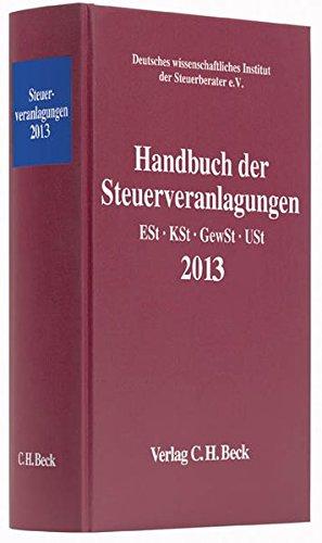 handbuch-der-steuerveranlagungen-2013-einkommensteuer-korperschaftsteuer-gewerbesteuer-umsatzsteuer-rechtsstand-1-januar-2014-schriften-des-instituts-der-steuerberater-e-v