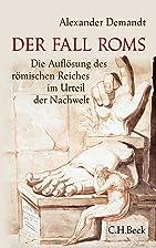 Der Fall Roms by Alexander Demandt