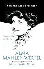 Alma Mahler-Werfel: Muse, Gattin, Witwe by…