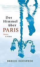 Der Himmel über Paris: Roman by Bregje…