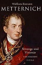 Metternich: Stratege und Visionär by…