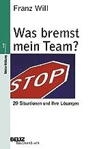 Was bremst mein Team? by Franz Will