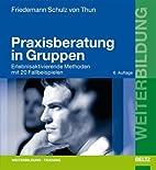Praxisberatung in Gruppen by Friedemann…