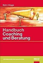 Handbuch Coaching und Beratung:…