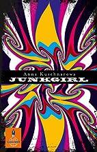 Junkgirl by Anna Kuschnarowa
