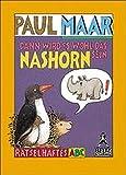 Maar, Paul: Dann wird es wohl das Nashorn sein