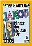 Härtling, Peter: Jakob hinter der blauen Tür