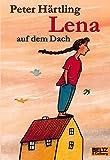 Härtling, Peter: Lena auf dem Dach
