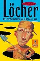 Löcher. Die Geheimnisse von Green Lake. by…