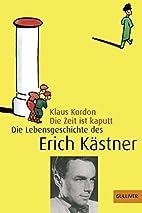 Die Zeit ist kaputt by Klaus Kordon