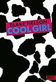Blake Nelson: Cool Girl