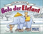 Bolo der Elefant by Erwin Moser