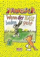 Wenn der Hase baden geht by Janosch