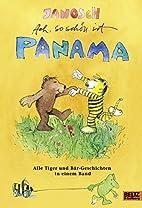 Ach, so schön ist Panama: Alle Tiger…
