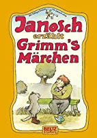 Janosch erzählt Grimm's Märchen by Janosch